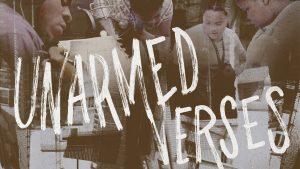 Unarmed Verses film header
